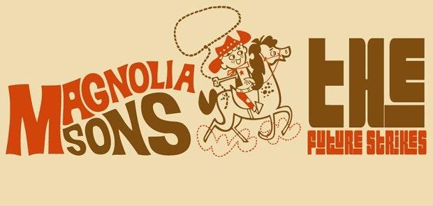 Magnolia Sons / The Future Strikes Tonight!
