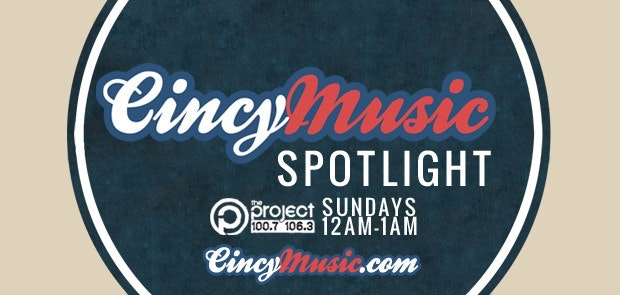 CincyMusic Spotlight to air on The Project 100.7/106.3 every Sunday!