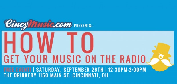 CincyMusic.com Presents: How To Get Your Music On The Radio