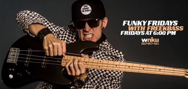 WNKU Presents Funky Fridays with Freekbass
