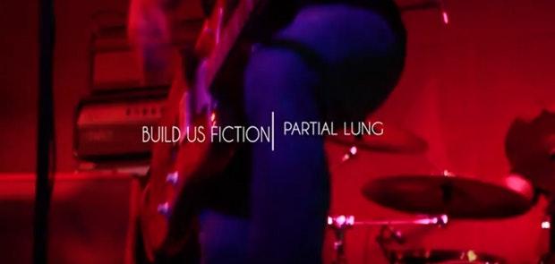 """Video Premiere: Build Us Fiction """"Partial Lung"""""""