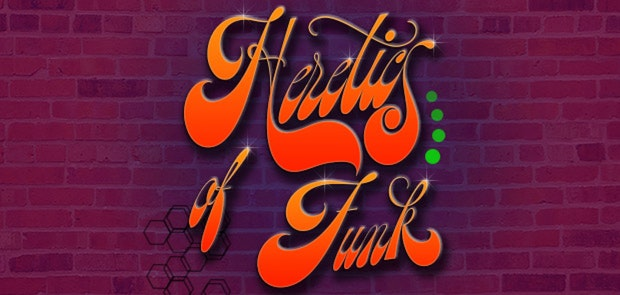 Heretics of Funk